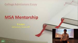 msa mentorship mit essays admissions school sat session  msa mentorship mit essays admissions school sat session 7