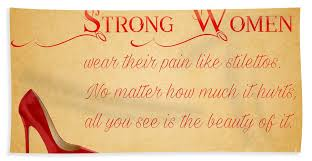 Bath Quotes Classy Strong Women Wear Their Pain Like Stilettos Quote Bath Towel For