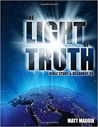 Light Of Truth Bible Study And Resource Kit Matt Maddix
