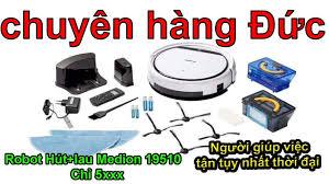 Robot hút bụi, lau nhà Medion 19510 - Minh Hương chuyên hàng Đức -  0835191146 - Zalo 0915342887 - YouTube