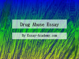 example of drug abuse introduction essay the cause and effect of drug abuse term paper warehouse