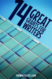 get paid to write great grants for writers grantsforwriters