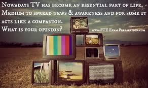 nowadays tv has become an essential part of life medium to sp  pte latest television nowadays essay nowadays television has become an essential part of life