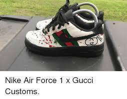 gucci air force 1. gucci, memes, and nike: nike air force 1 x gucci customs.