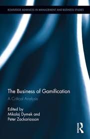 The Business Of Gamification: A Critical Analysis (Hardback) - Routledge