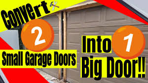 converting 2 small garage doors to 1 big garage door