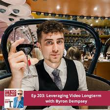 203 - Leveraging Video Longterm with Byron Dempsey - Podcast ...