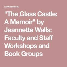 best glass castle ideas the glass castle book   the glass castle a memoir by jeannette walls faculty and staff workshops
