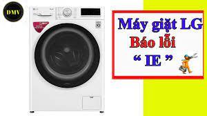 Máy giặt LG báo lỗi IE , không cấp được nước - YouTube