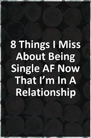 8 Things I Miss About Being Single AF Now That I'm In A Relationship  #relationship #relationship #relations… | Relationship tips, Relationship  advice, Relationship