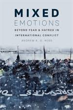 Mixed Emotions: Beyond Fear and Hatred in International Conflict, Ross