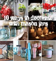 How To Use Mason Jars For Decorating Mason Jar Project Inspiration and How I Use Them in My Own Home 1