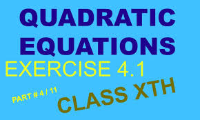 quadratic equation class 10 ex 4 1 question no 1 part 4 11 hindi english