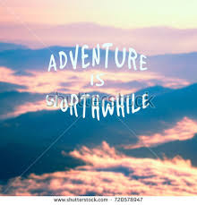 Quotes On Adventure Custom Travel Inspirational Quotes Adventure Worthwhile Blurry Stock Photo