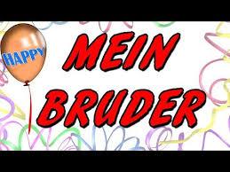 Alles Gute Brüderchen Meine Geburtstagsgrüße Youtube