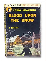 Blood Upon The Snow A Mystery: Lawrence, Hilda: Amazon.com: Books