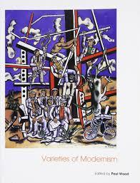 varieties of modernism art of the twentieth century paul wood 9780300102963 amazon books