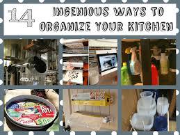 To Organize Kitchen Ingenious Ways To Organize Your Kitchen