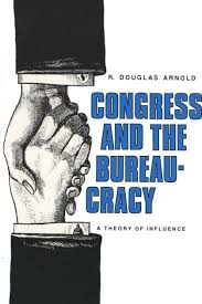 Congress and the Bureaucracy: A Theory of Influence by R. Douglas Arnold,  Paperback | Barnes & Noble®