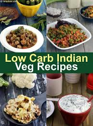 Indian Veg Low Carb Recipes Low Carb Foods How Much Low