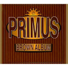 The <b>Brown Album</b> - <b>Primus</b> | Songs, Reviews, Credits | AllMusic