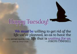 Tuesday Inspirational Quotes Amazing Happy Tuesday Inspirational Quotes On QuotesTopics