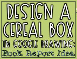 How To Design A Cereal Box Design A Cereal Box In Google Drawing Book Report Idea