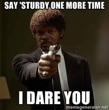 say 'sturdy one more time i dare you - Jules Pulp Fiction | Meme ... via Relatably.com