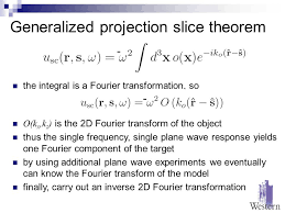 31 generalized projection slice theorem the integral is a fourier transformation