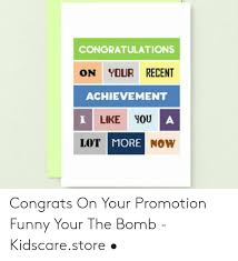 Congrats On Your Promotion Congratulations On Your Recent Achievement I Like You A Lot