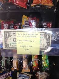 Vending Machine Tape Dollar Beauteous Random Act Of Kindness You Could Change Someone's Day Smart