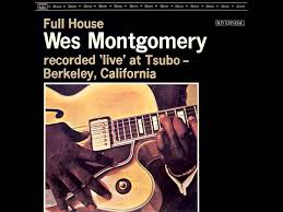 <b>Wes Montgomery</b> - <b>Full</b> House - YouTube