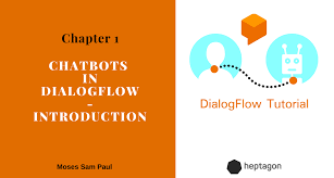 How To Build A Chatbot With Dialog Flow Chapter 1