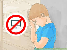 ways to stop your child s computer addiction wikihow image titled stop your child s computer addiction step 8