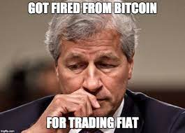 Though jpmorgan chase will reportedly offer a bitcoin fund for wealthy clients, chairman and ceo jamie dimon still isn't personally sold on the cryptocurrency. Jamie Dimon Got Fired For Trading Fiat Bitcoin