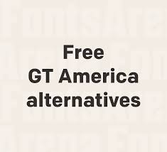 Free Gt America Font Alternatives To Use In 2020 Fontsarena