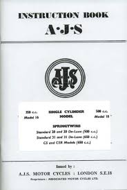 ajs instruction book for singles and twin cylinder models 16 18 20 ajs instruction book single cylinder model 350 cc 500cc 650 cc