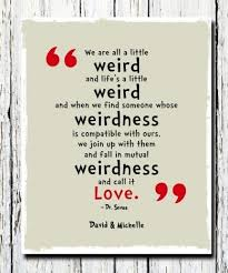 Dr Seuss Weird Love Quote Poster Cool Dr Seuss Weird Love Quote Poster Simple Dr Seuss Weird Love Quote