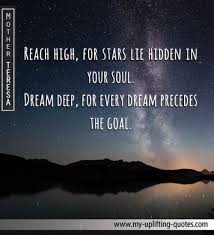 Quote About Reaching Your Dreams Best Of Reach High For Stars Lie Hidden In My Uplifting Quotes