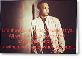Ti Quotes Amazing Stand Up👏 Ti Tip Quotes Rap Atl Photograph By Phil Taylor