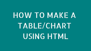 How To Make A Chart Table Using Html