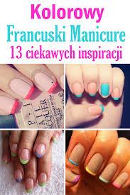 Francuski manicure inaczej - 13 ciekawych inspiracji
