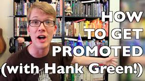 6 surprising tips for getting a job promotion ft hank green 6 surprising tips for getting a job promotion ft hank green