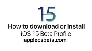 iOS 15 Beta Profile Download - AppleOS Beta Download