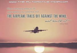 The Airplane Takes Off Against The Wind Not With It Stunning Airplane Quotes