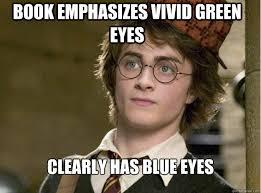 Book emphasizes vivid green eyes Clearly has blue eyes - Scumbag ... via Relatably.com