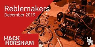 Hackhorsham Rebel Makers December 2019 At County Hall North