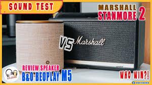 B&O Beoplay M5 & Marshall Stanmore II (2) Sound Test - Chọn loa B&O hay  Marshall - YouTube