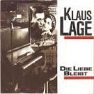 Bildergebnis f?r Album Klaus Lage Die Liebe Bleibt