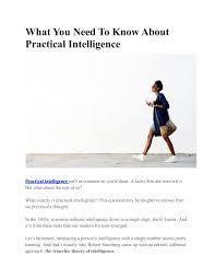 Sternberg Intelligence Practical Intelligence By Practical Intelligence Issuu